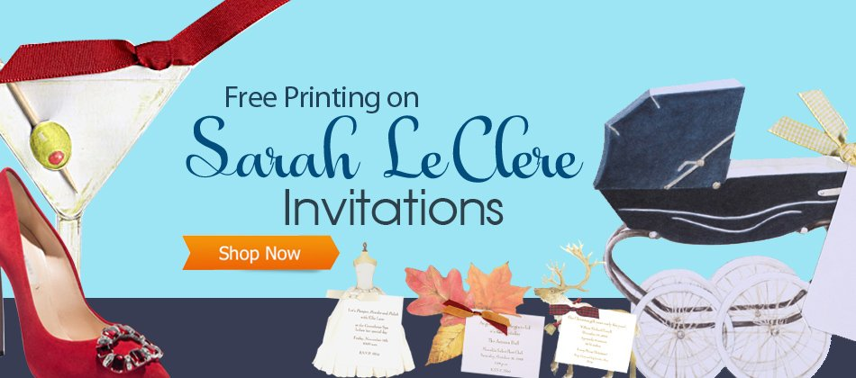 Free Printing on all Sarah LeClere Invitations