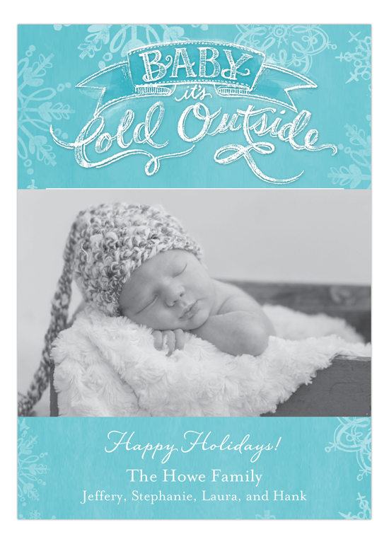 Baby its Cold Outside Photo Card