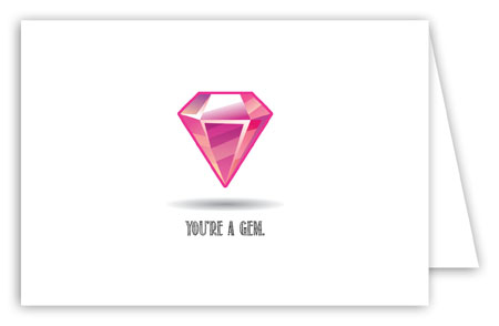 You are a Gem Folded Note Card