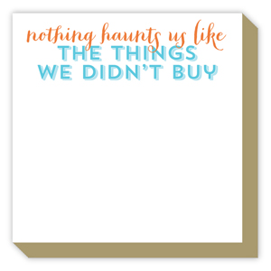 Nothing Haunts Us Like the Things We Didnt Buy Luxe Pad