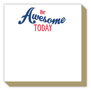 Be Awesome Today Luxe Pad