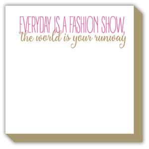 Everyday is a Fashion Show Luxe Pad