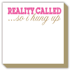 Reality Called So I Hung Up Luxe Pad