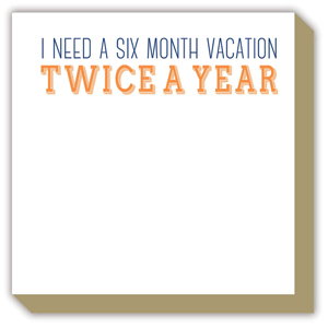 I Need a Six Month Vacation Luxe Pad