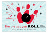 The Way You Roll Valentine Card