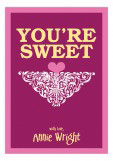 You are Sweet Valentine Card