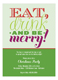 Eat Drink and Be Merry Invitation